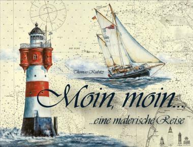 Limitierte Ausgabe: Buch `Moin, moin...eine malerische Reise`